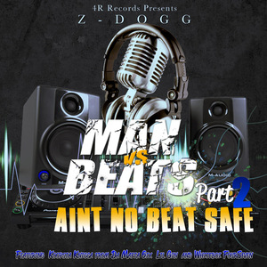 Man Vs. Beats Part 2: Aint No Beat Safe